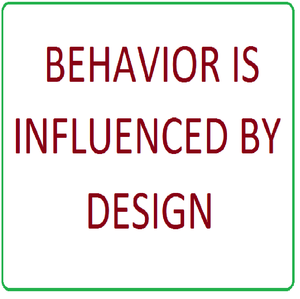 Behavior is influenced by design