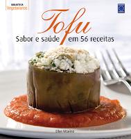 Tofu - Sabor e saúde em 56 receitas