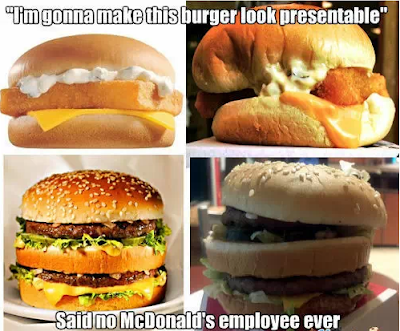 I'm gonna make this burger look presentable, said no McDonald's employee ever...