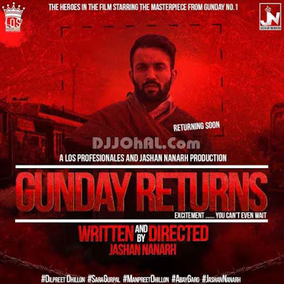 Gunday Returns Dilpreet Dhillon mp3 download video hd mp4