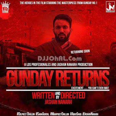Gunday Returns Dilpreet Dhillon mp3 download video hd mp4