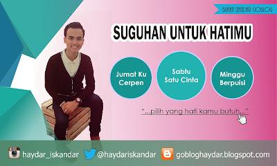 Suguhan untuk hatimu blog Haydar Iskandar Cerpen Puisi Kisah Cinta Patah Hati