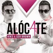 KIKS & SER BROWN - Alócate (feat. Cristian Tomas)