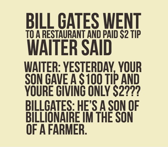 A Story Of Bill Gates Went To A Restaurant And Paid $2 Tips