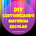 DIY - Customizando material escolar
