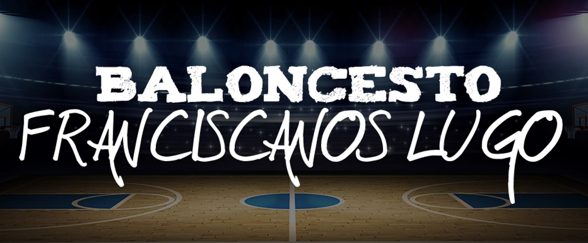 BALONCESTO FRANCISCANOS LUGO