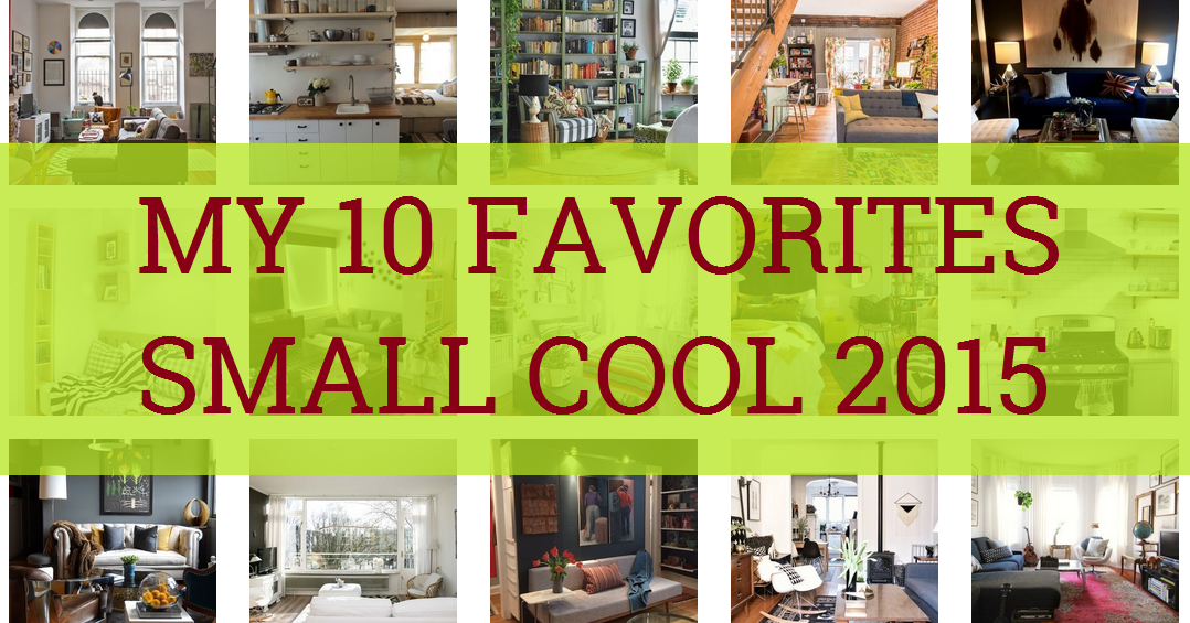 The Lovely Side: My 10 Favorite Spaces from Small Cool 2015