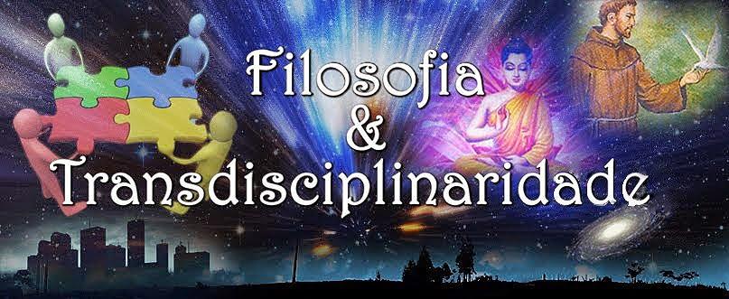 Filosofia & Transdisciplinaridade