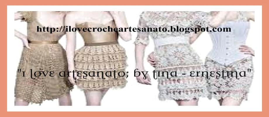 I LOVE CROCHÊ - ARTESANATO &  By Tina; Ernestina  Reis