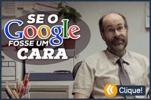 E se o Google fosse um cara