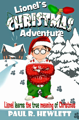 LIONEL'S CHRISTMAS ADVENTURE: Lionel Learns The True Meaning Of Christmas by Paul Hewlett