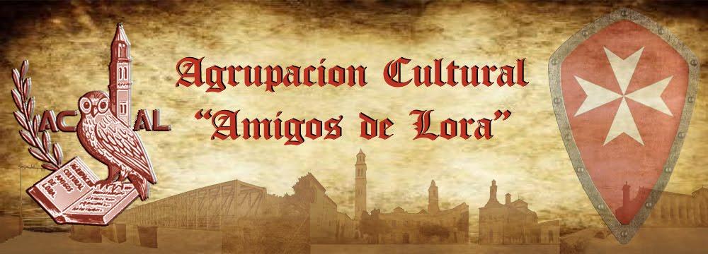 """Agrupación Cultural """"Amigos de Lora"""""""