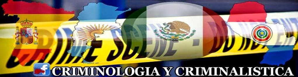 Criminología y Criminalística