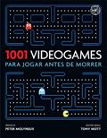 1001 videogames para jogar antes de morrer * Tony Mott