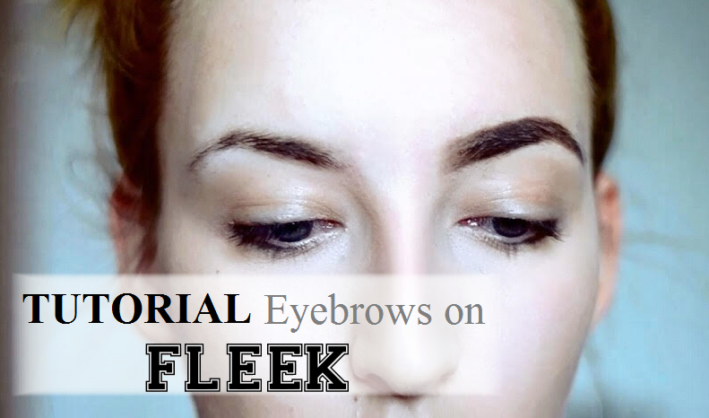 VIDEO TUTORIAL | EYEBROWS ON FLEEK