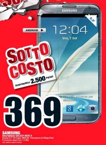 Da mediaworld sono disponibili 2500 pezzi di Note 2 venduti al prezzo sottocosto di 369 euro fino al 12 ottobre