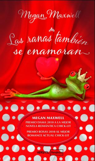 Las ranas tambien se enamoran pdf | Libros de Megan Maxwell