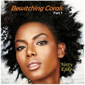 Bewitching Corals by Netty Ejike