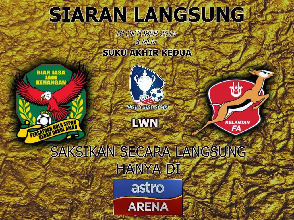 Siaran Langsung Kedah vs Kelantan 10 Oktober 2014