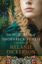 """Huntress of Thornbeck Forest"""