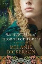 """Huntress of Thornbeck Forest"""