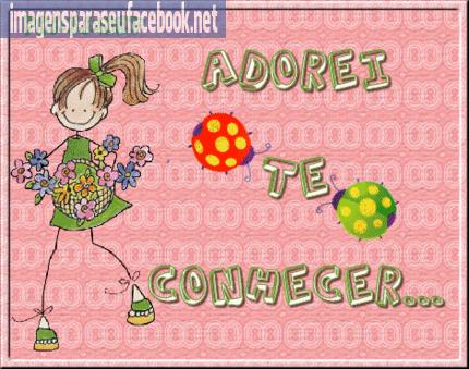 mensagens para facebook -  adorei te conhecer...