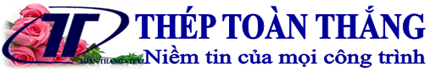 Toan Thang Steel - Công ty Thép Toàn Thắng - Niềm tin cho mọi công trình