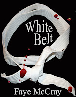 http://www.amazon.com/White-Belt-Faye-McCray-ebook/dp/B00GAOIZBG/ref=sr_1_1?ie=UTF8&qid=1384186814&sr=8-1&keywords=faye+mccray+white+belt