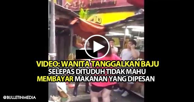 VIDEO: Wanita Tanggalkan Baju Selepas Dituduh Tidak Mahu Membayar Makanan Yang Dipesan