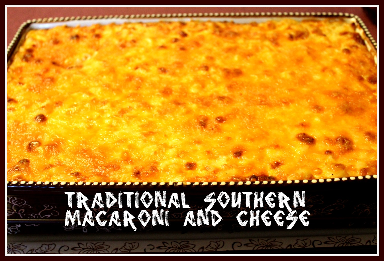 ... of the addition of the eggs. That is southern macaroni and cheese
