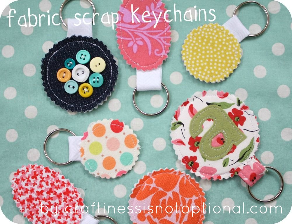 Scrap your stash guest post fabric scrap key chain tutorial for Sewing crafts for teens