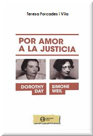 http://www.hoac.es/2015/06/15/novedad-ediciones-hoac-por-amor-a-la-justicia-dorothy-day-y-simone-weil-de-teresa-forcades/