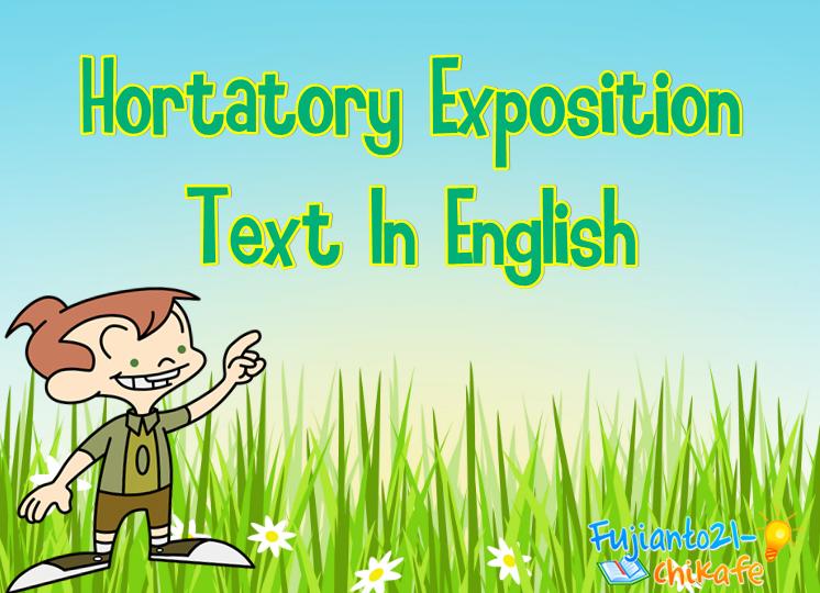 Pengertian Dan Contoh Hortatory Exposition Text In English