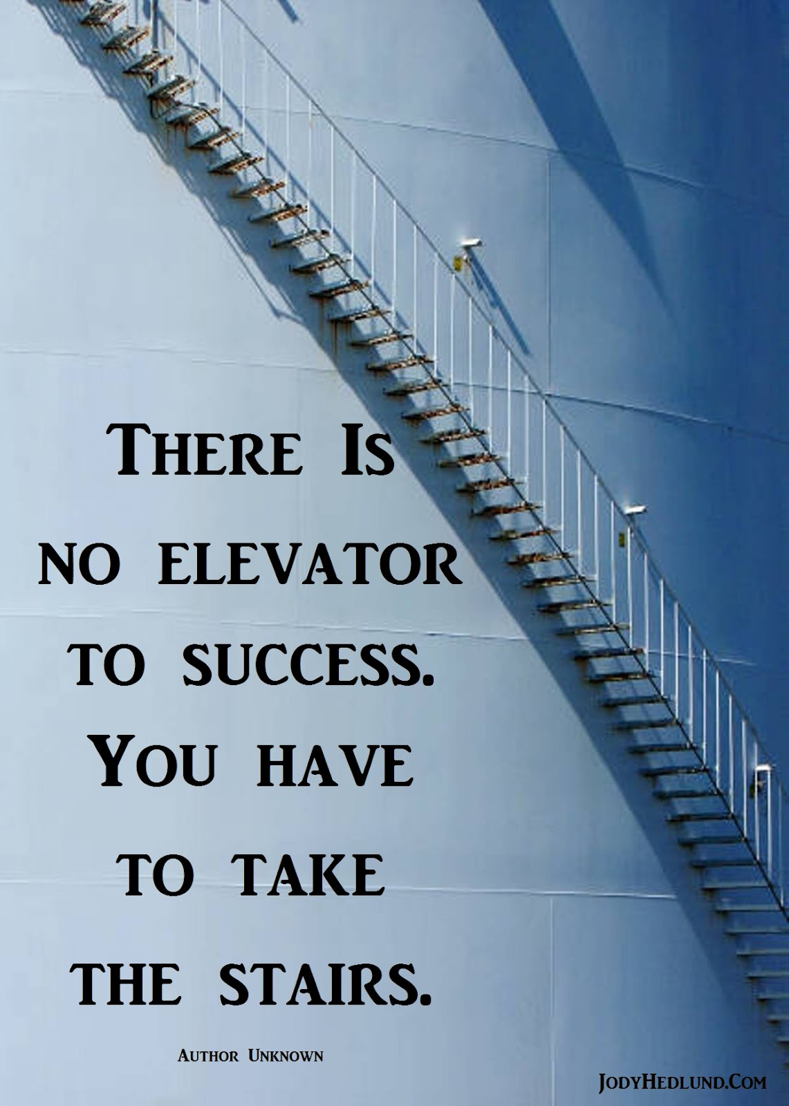 Author, Jody Hedlund: There is No Elevator to Success. You Have to ... for Climbing Stairs To Success  66plt
