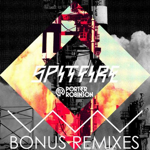 5671984 Porter Robinson   Spitfire (Bonus Remixes)