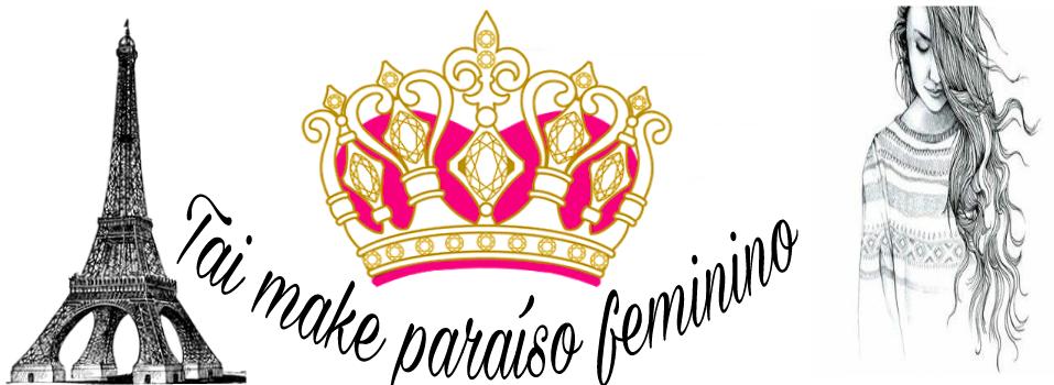TAI MAKE PARAÍSO FEMININO