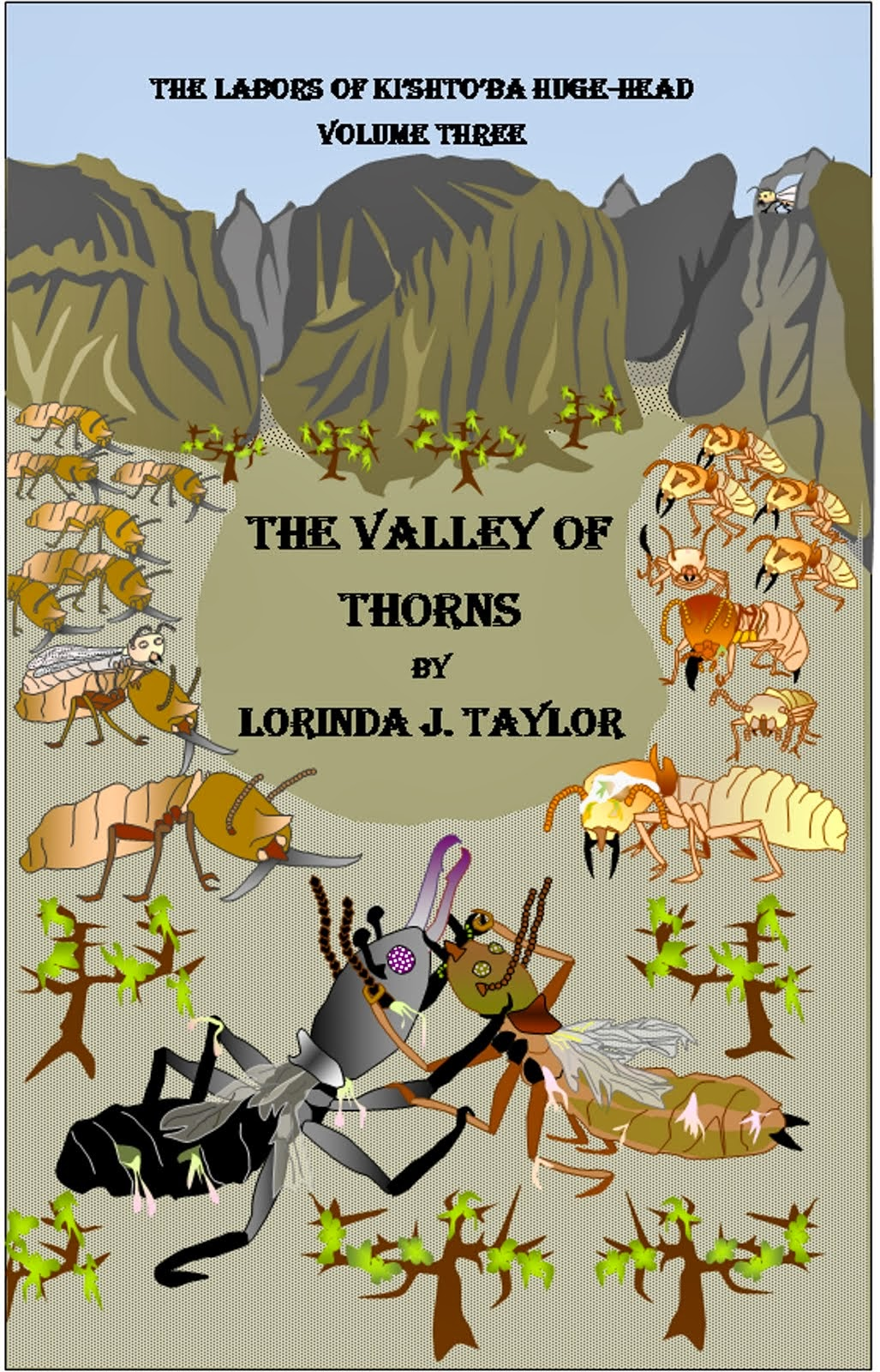 THE LABORS OF KI'SHTO'BA HUGE-HEAD, v.3, THE VALLEY OF THORNS