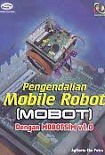 AJIBAYUSTORE  Judul Buku : Pengendalian Mobile Robot (Mobot) Dengan Mobotsim v1.0 Disertai CD Pengarang : Agfianto Eko Putra Penerbit : Gava Media