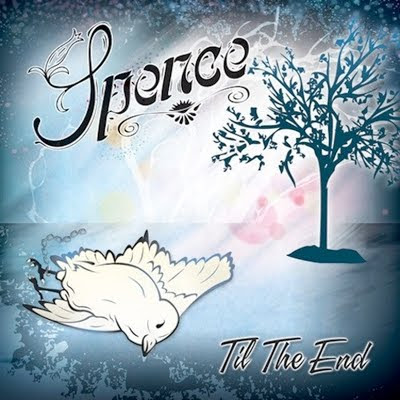 Spence - Til The End (EP) (2011)