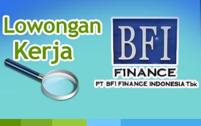 Info Lowongan Kerja  PT BFI Finance Indonesia  Januari 2013