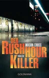 http://www.amazon.de/Rushhour-Killer-Thriller-Mason-Cross/dp/344248121X/
