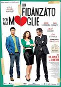 Un fidanzato per mia moglie (Un novio para mi mujer) (2014) ()