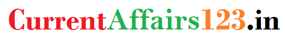 CurrentAffairs123.in - Daily current affairs, latest current affairs for competitive exams