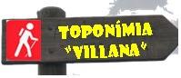 """Toponímia """"Villana"""""""