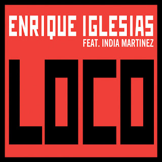 Enrique Iglesias - Loco (ft. India Martinez)