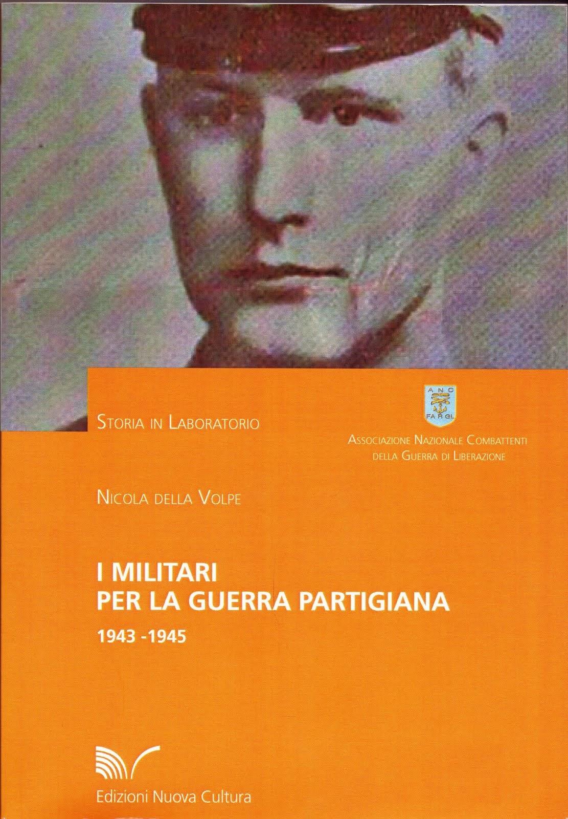 I Militari nella Guerra partigiana 1943-1945