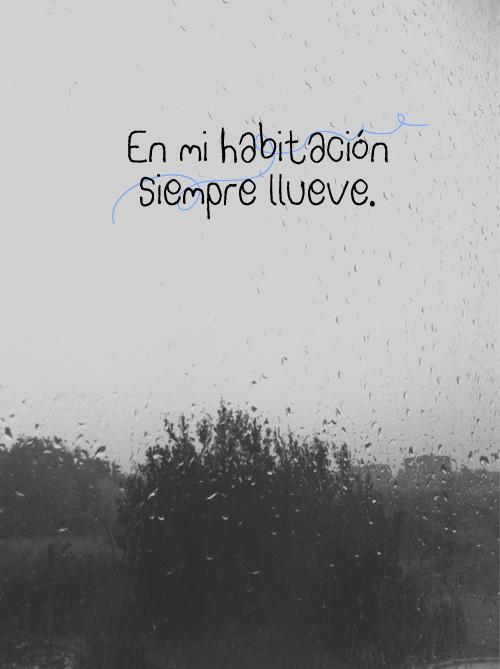 En mi habitación siempre llueve.