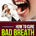 How To Cure Bad Breath - Free Kindle Non-Fiction