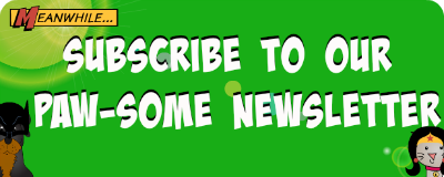 Subscribe to our paw-some newsletter