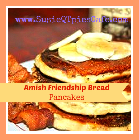 amish friendship bread pancakes ingredients 2 cups amish friendship ...
